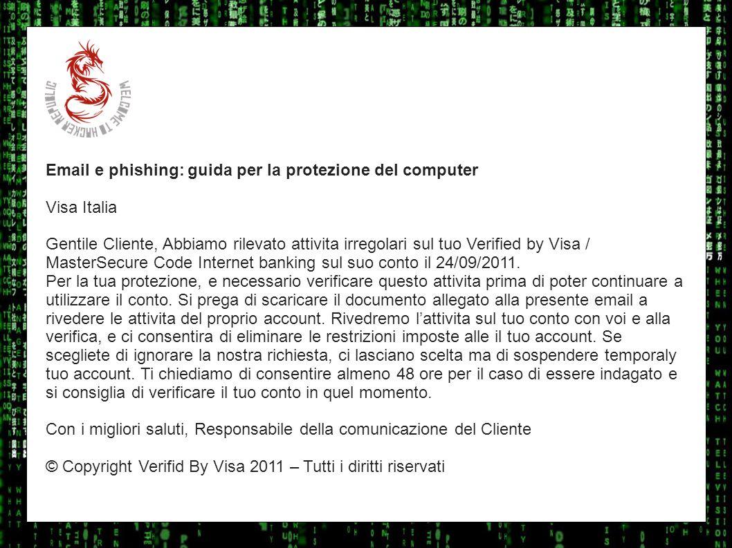 I sulla geo Email e phishing: guida per la protezione del computer Visa Italia Gentile Cliente, Abbiamo rilevato attivita irregolari sul tuo Verified