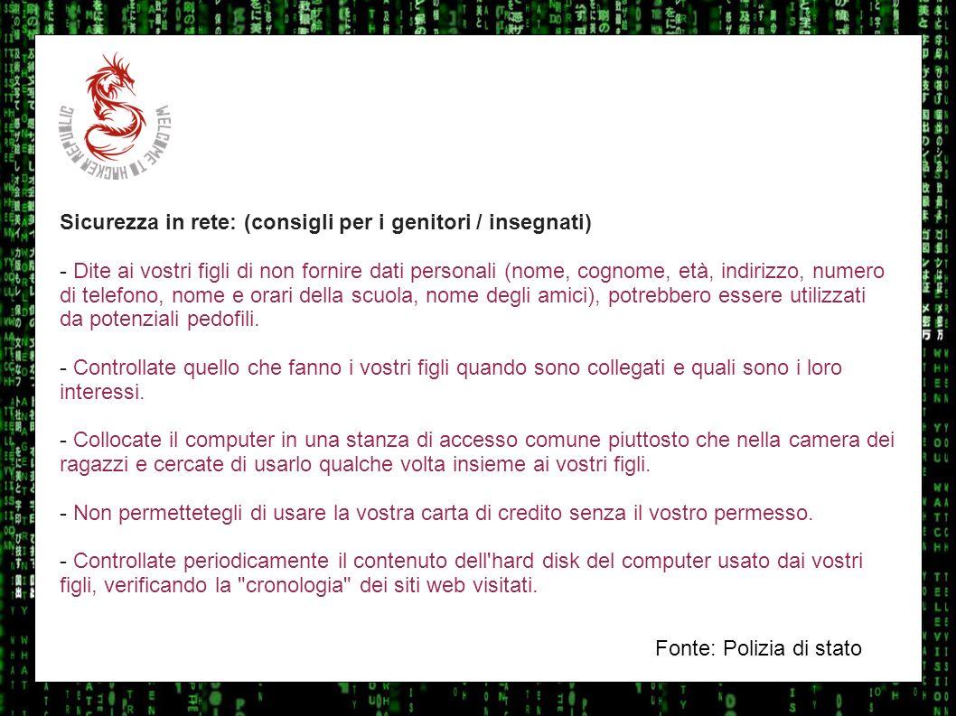 I sulla geo Sicurezza in rete: (consigli per i genitori / insegnati) - Dite ai vostri figli di non fornire dati personali (nome, cognome, età, indiriz