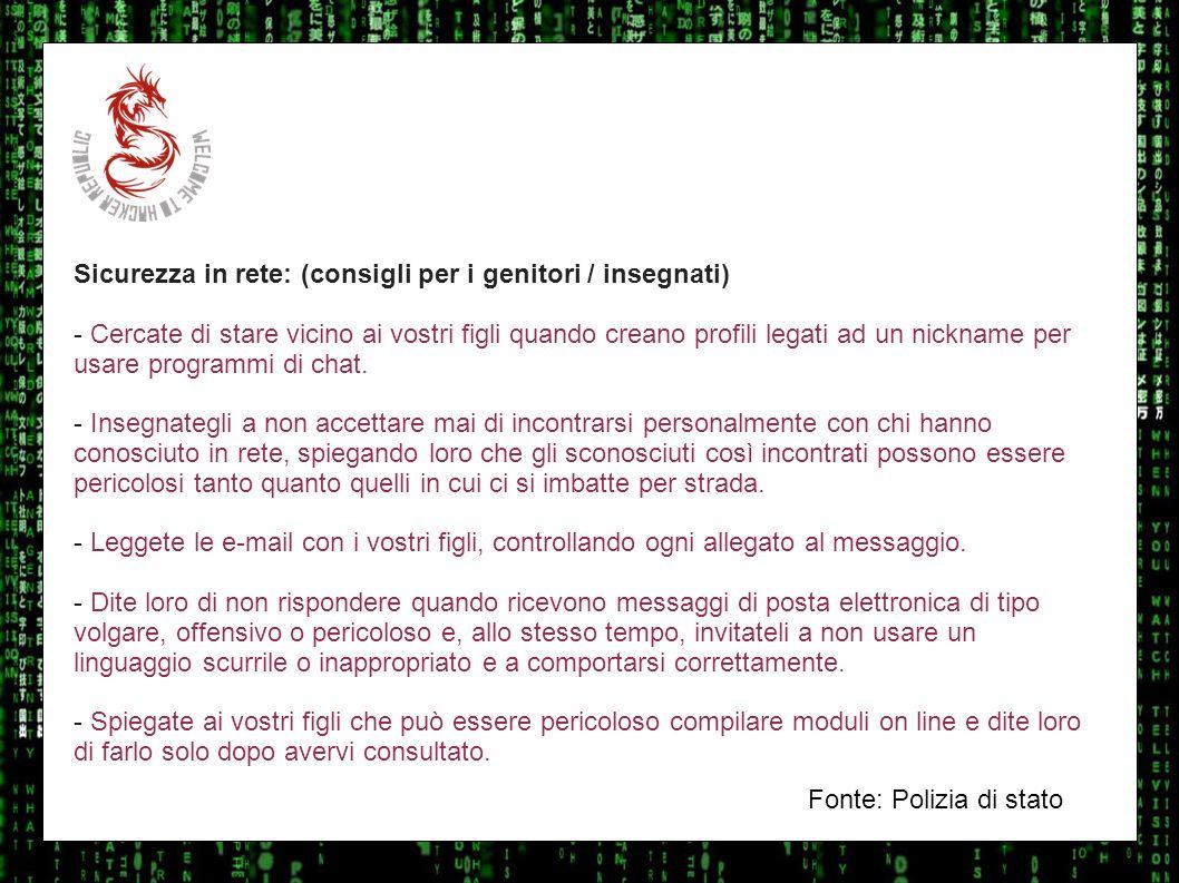 I sulla geo Sicurezza in rete: (consigli per i genitori / insegnati) - Cercate di stare vicino ai vostri figli quando creano profili legati ad un nick