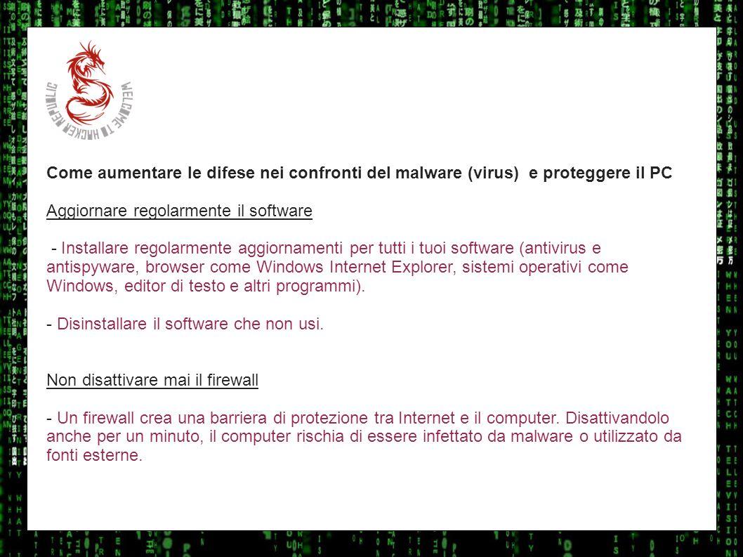 I sulla geo Come aumentare le difese nei confronti del malware (virus) e proteggere il PC Aggiornare regolarmente il software - Installare regolarment