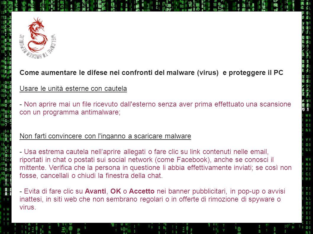 I sulla geo Come aumentare le difese nei confronti del malware (virus) e proteggere il PC Usare le unità esterne con cautela - Non aprire mai un file