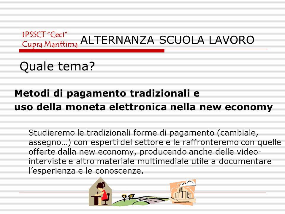 ALTERNANZA SCUOLA LAVORO Metodi di pagamento tradizionali e uso della moneta elettronica nella new economy Studieremo le tradizionali forme di pagamen