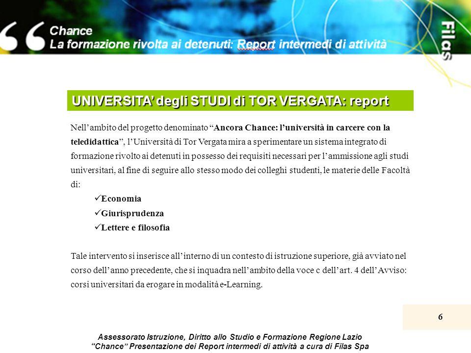 6 Assessorato Istruzione, Diritto allo Studio e Formazione Regione Lazio Chance Presentazione dei Report intermedi di attività a cura di Filas Spa UNI