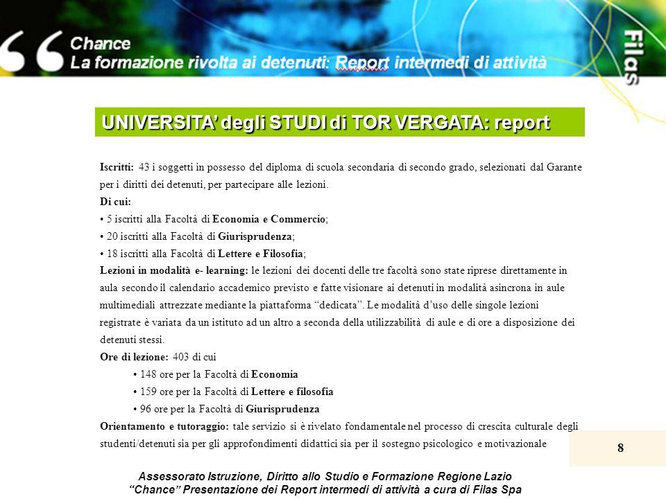 8 Assessorato Istruzione, Diritto allo Studio e Formazione Regione Lazio Chance Presentazione dei Report intermedi di attività a cura di Filas Spa UNI