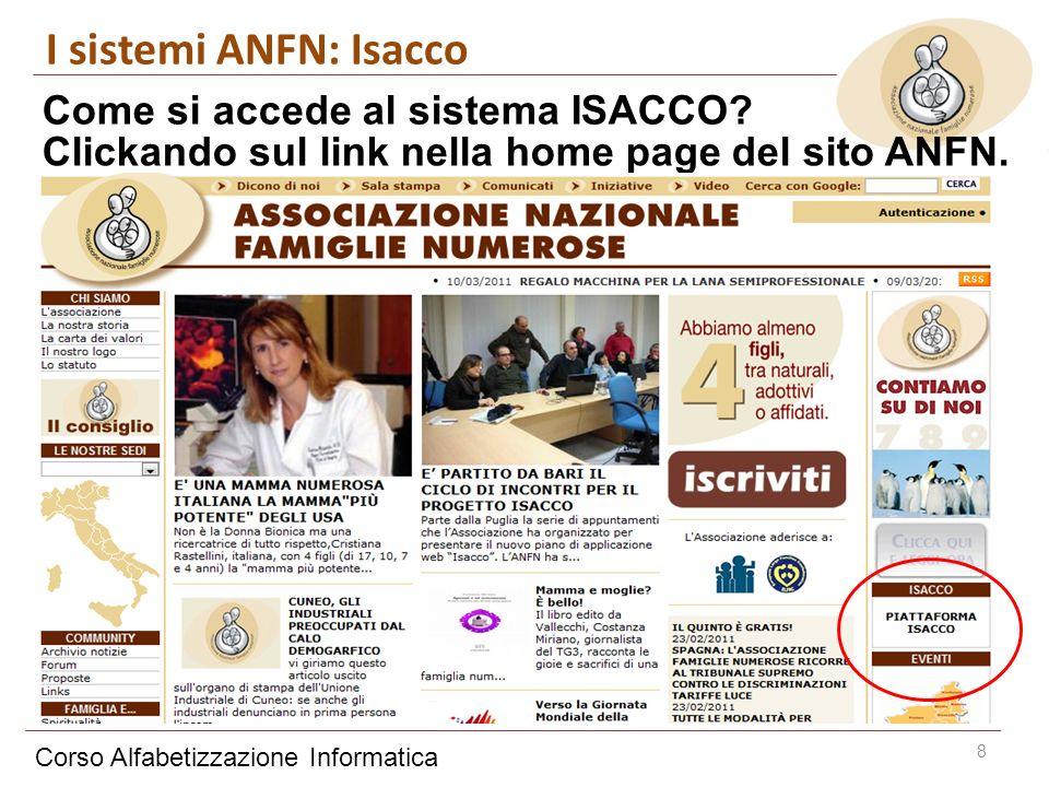 Corso Alfabetizzazione Informatica 8 Come si accede al sistema ISACCO? I sistemi ANFN: Isacco Clickando sul link nella home page del sito ANFN.