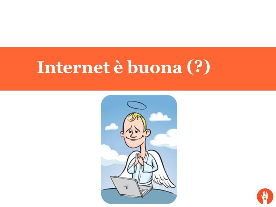 Internet è buona (?)