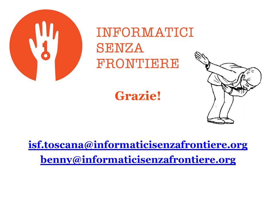 Grazie! isf.toscana@informaticisenzafrontiere.org benny@informaticisenzafrontiere.org