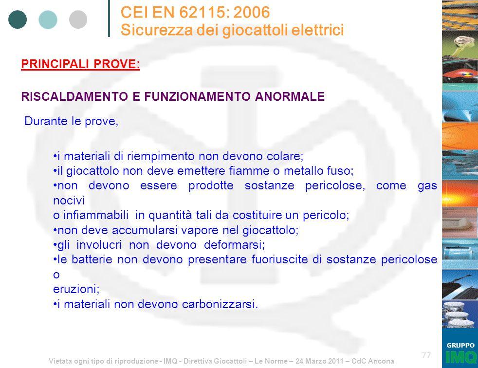Vietata ogni tipo di riproduzione - IMQ - Direttiva Giocattoli – Le Norme – 24 Marzo 2011 – CdC Ancona GRUPPO 77 CEI EN 62115: 2006 Sicurezza dei gioc
