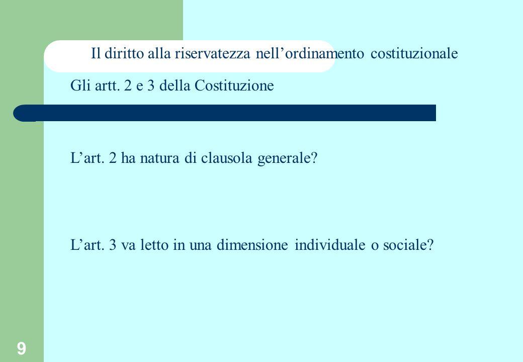 9 Gli artt. 2 e 3 della Costituzione Lart. 2 ha natura di clausola generale.
