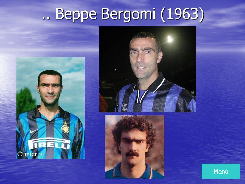 .. Beppe Bergomi (1963) Menù