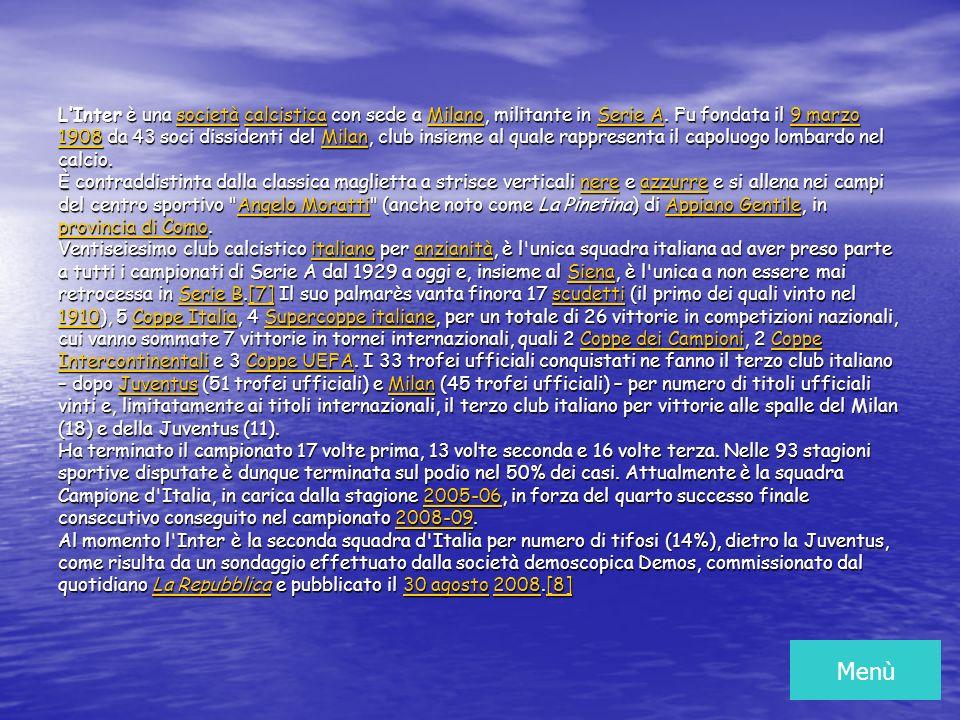 LInter è una società calcistica con sede a Milano, militante in Serie A.