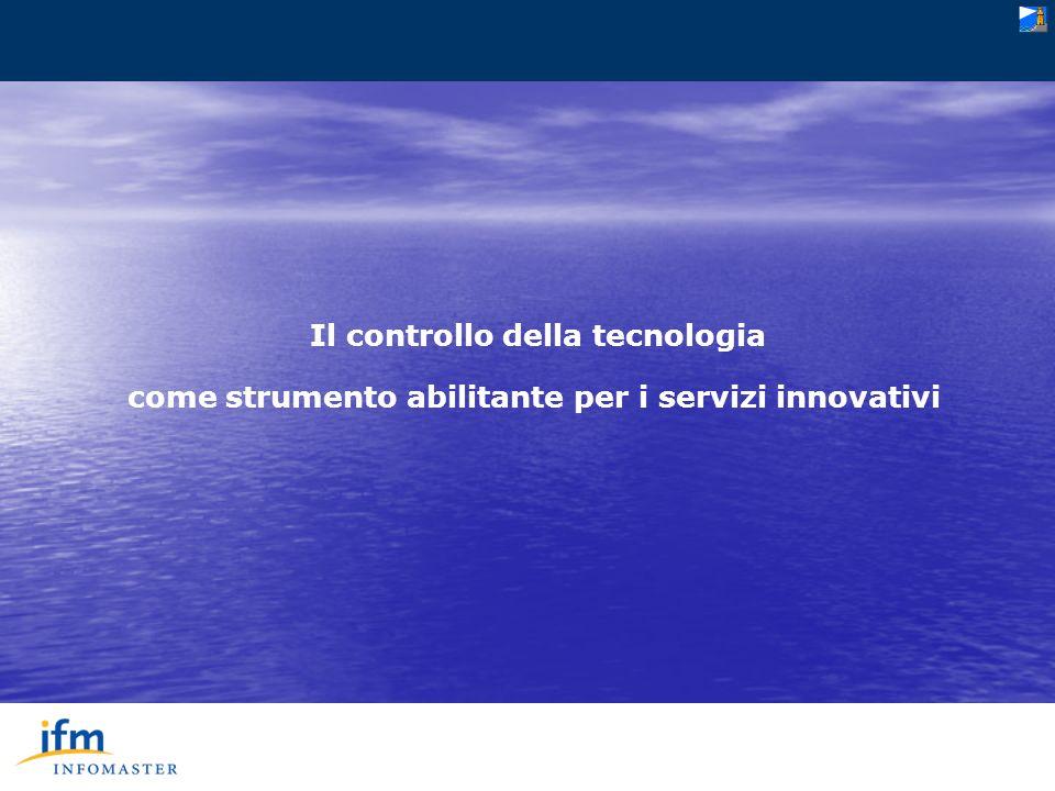 Il controllo della tecnologia come strumento abilitante per i servizi innovativi