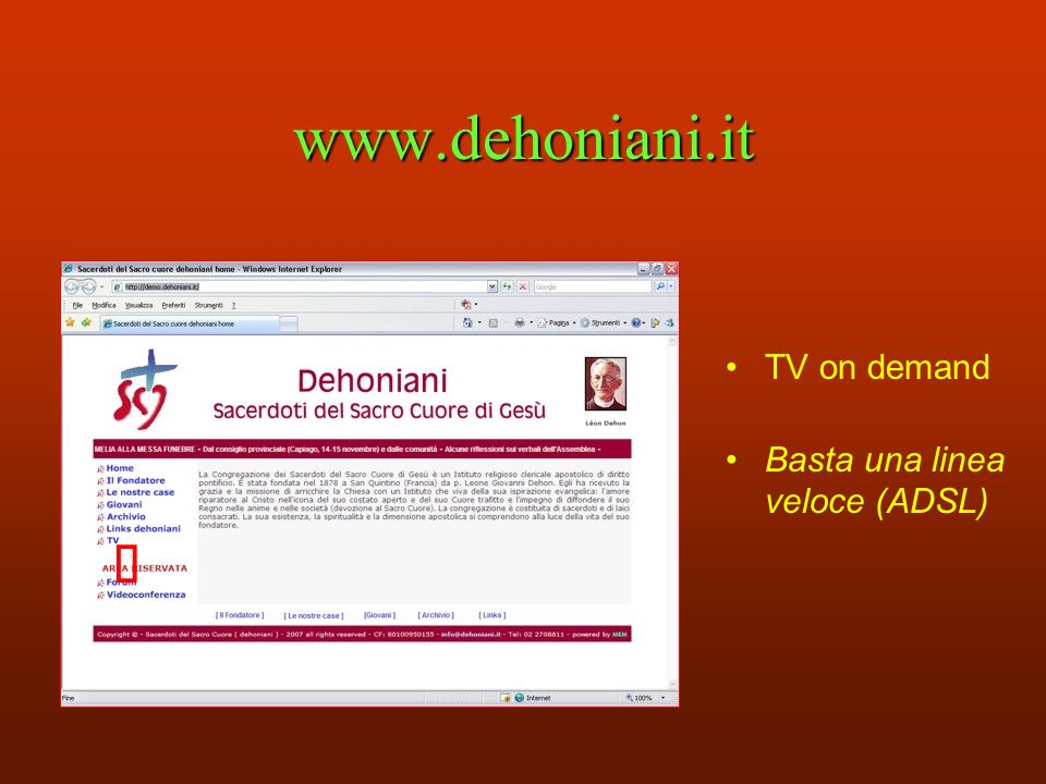 www.dehoniani.it TV on demand Basta una linea veloce (ADSL)