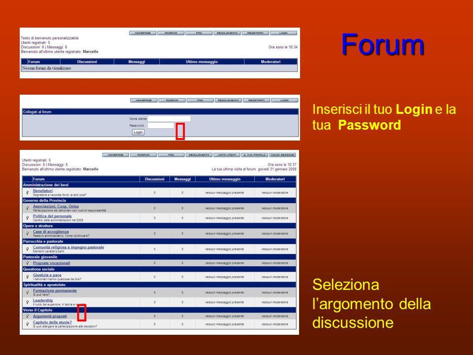 Forum Inserisci il tuo Login e la tua Password Seleziona largomento della discussione