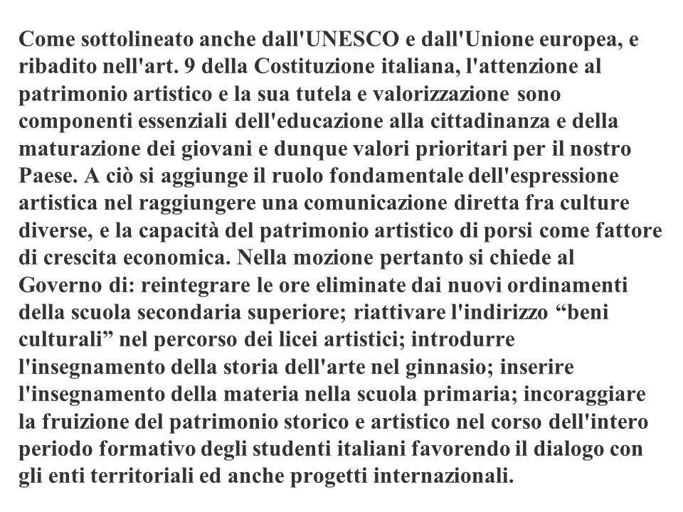 Come sottolineato anche dall UNESCO e dall Unione europea, e ribadito nell art.