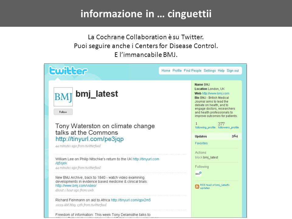 informazione in … cinguettii La Cochrane Collaboration è su Twitter.