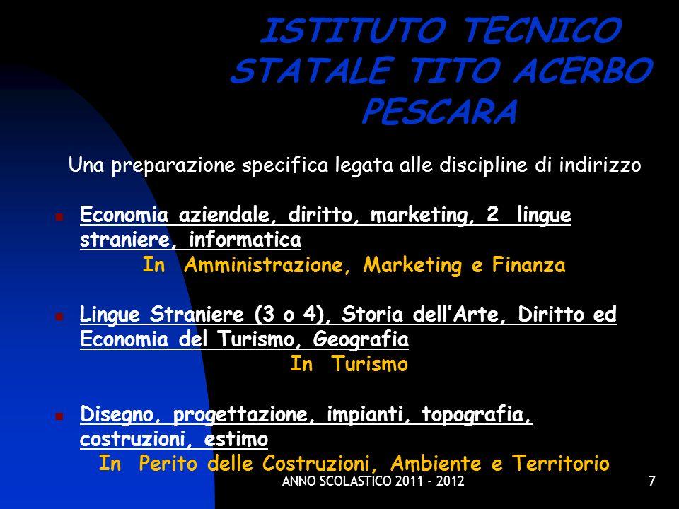 7 ISTITUTO TECNICO STATALE TITO ACERBO PESCARA Una preparazione specifica legata alle discipline di indirizzo Economia aziendale, diritto, marketing,