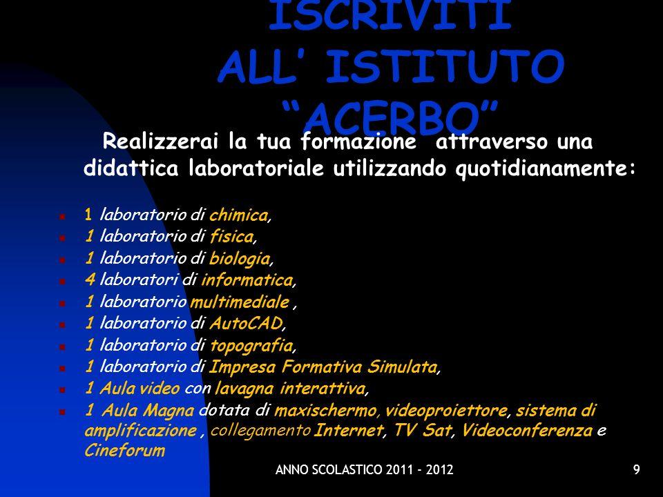 9 ISCRIVITI ALL ISTITUTO ACERBO Realizzerai la tua formazione attraverso una didattica laboratoriale utilizzando quotidianamente: 1 laboratorio di chi