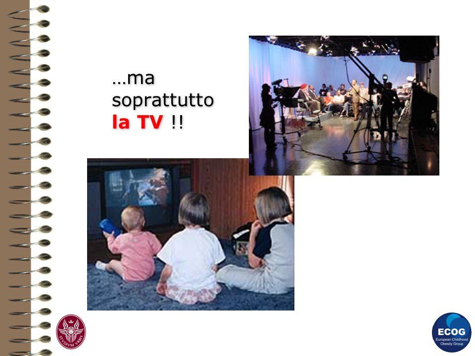 …ma soprattutto la TV !!