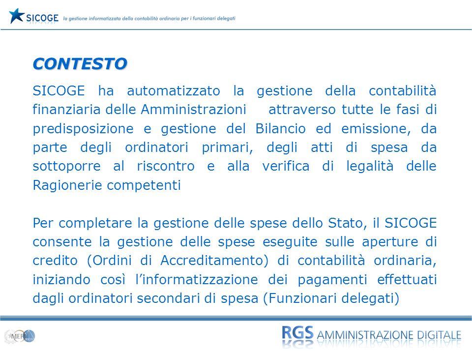 02 SICOGE ha automatizzato la gestione della contabilità finanziaria delle Amministrazioni attraverso tutte le fasi di predisposizione e gestione del