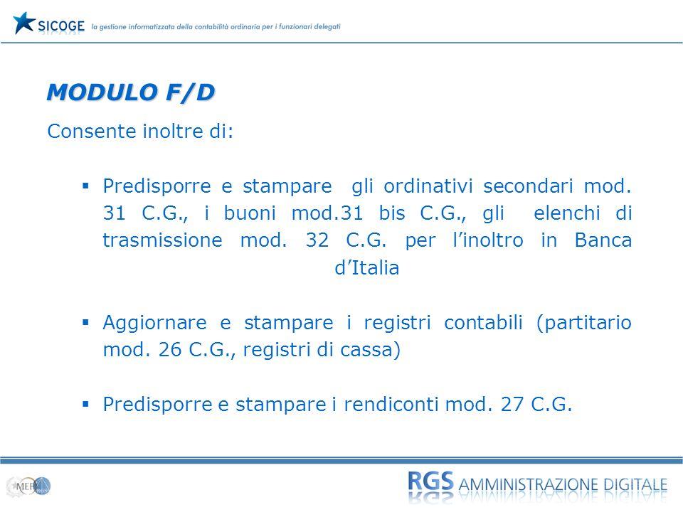 05 Consente inoltre di: Predisporre e stampare gli ordinativi secondari mod. 31 C.G., i buoni mod.31 bis C.G., gli elenchi di trasmissione mod. 32 C.G