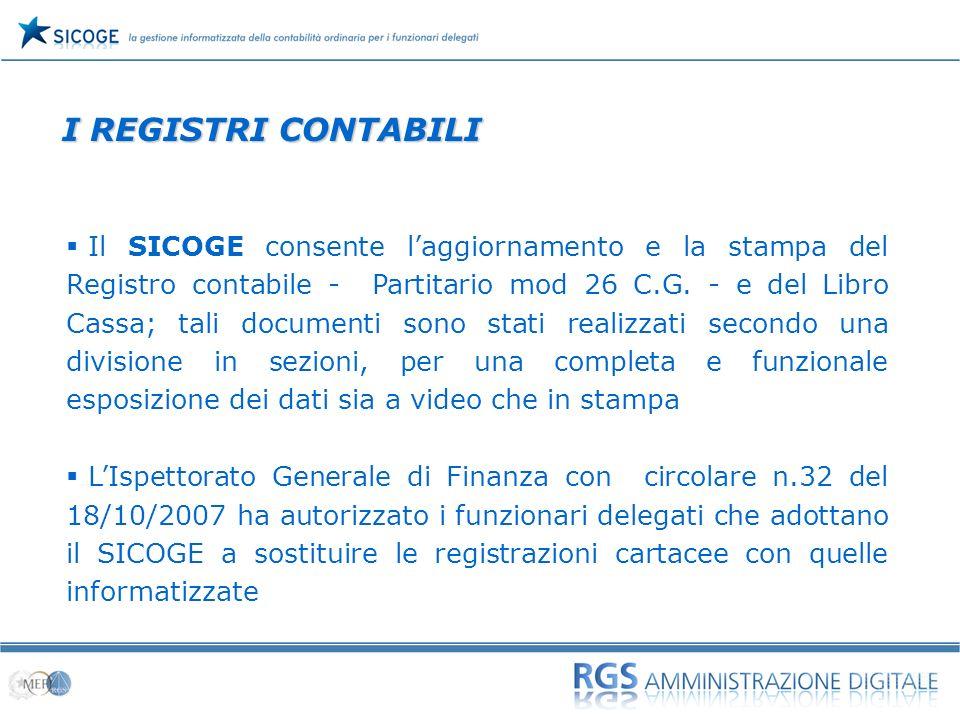 06 Il SICOGE consente laggiornamento e la stampa del Registro contabile - Partitario mod 26 C.G. - e del Libro Cassa; tali documenti sono stati realiz