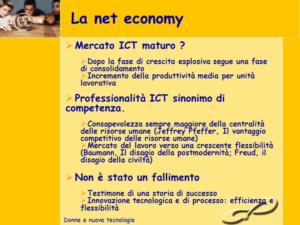 Donne e nuove tecnologie La net economy Mercato ICT maturo .