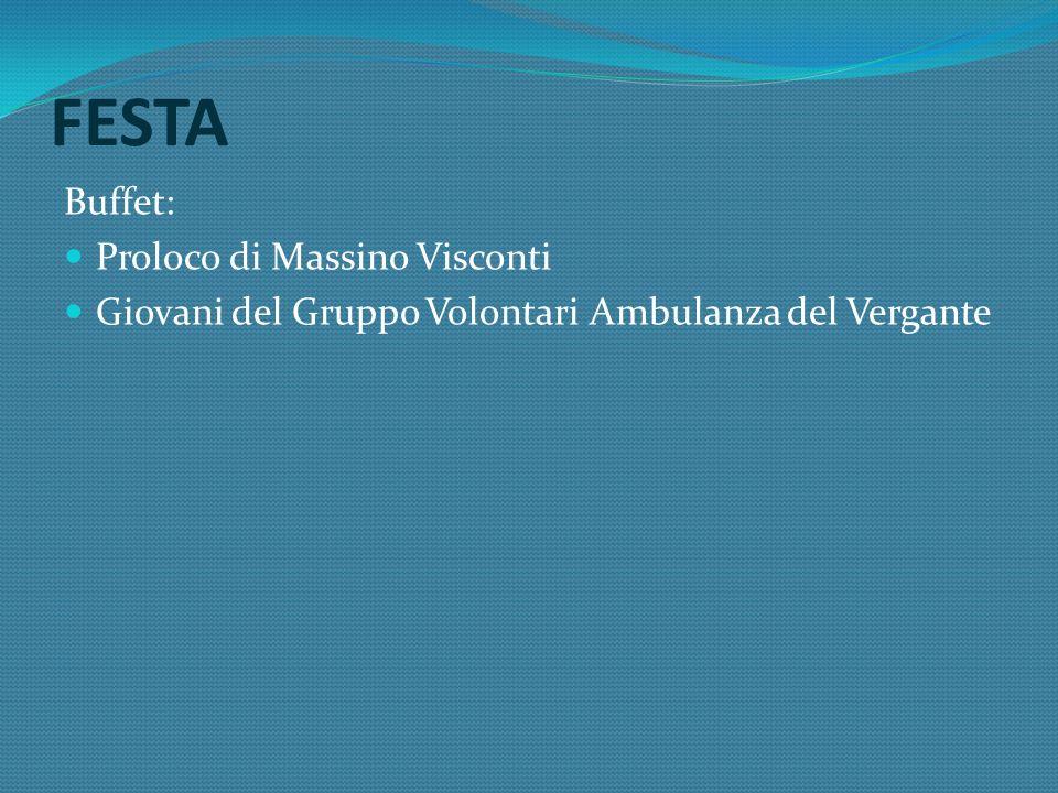 FESTA Buffet: Proloco di Massino Visconti Giovani del Gruppo Volontari Ambulanza del Vergante
