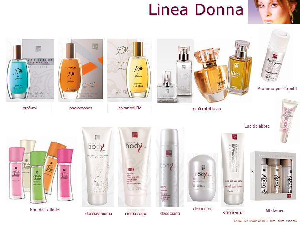 Linea Donna ©2006 FM GROUP WORLD. Tutti i diritti riservati. mani Eau de Toilette Miniature Lucidalabbra Profumo per Capelli