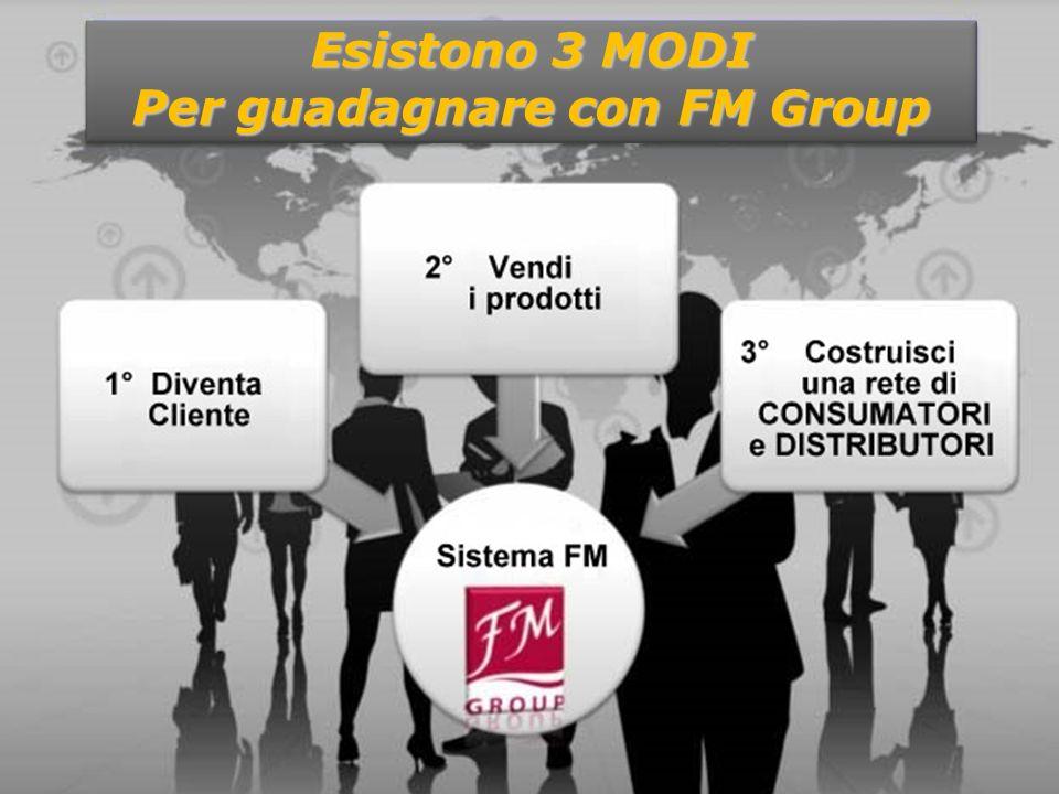 Esistono 3 MODI Per guadagnare con FM Group Esistono 3 MODI Per guadagnare con FM Group