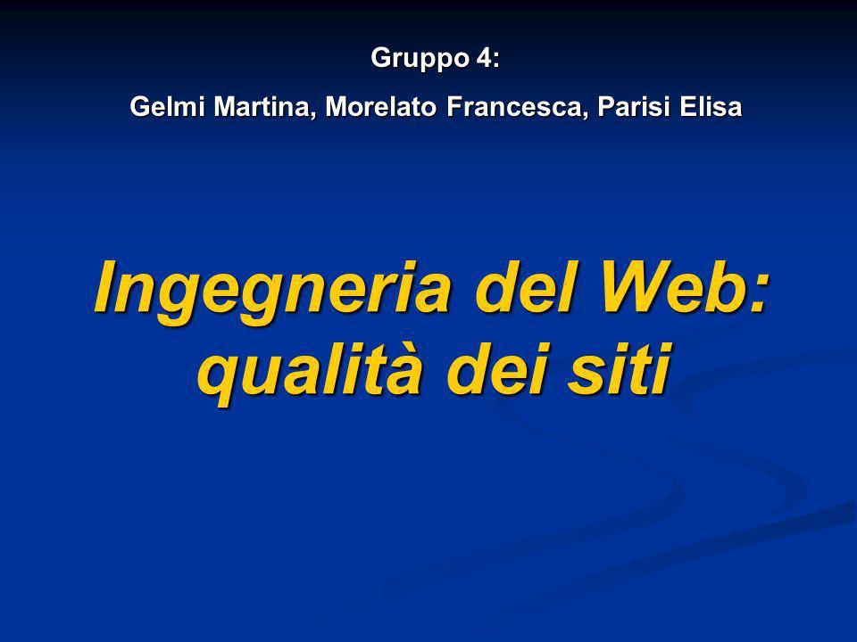 Gruppo 4: Gelmi Martina, Morelato Francesca, Parisi Elisa Ingegneria del Web: qualità dei siti