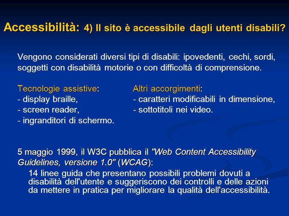 Vengono considerati diversi tipi di disabili: ipovedenti, cechi, sordi, soggetti con disabilità motorie o con difficoltà di comprensione.
