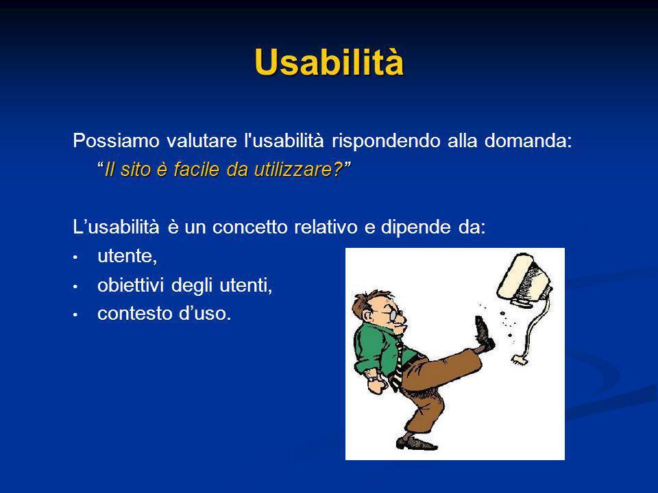 Possiamo valutare l usabilità rispondendo alla domanda: Il sito è facile da utilizzare?Il sito è facile da utilizzare.