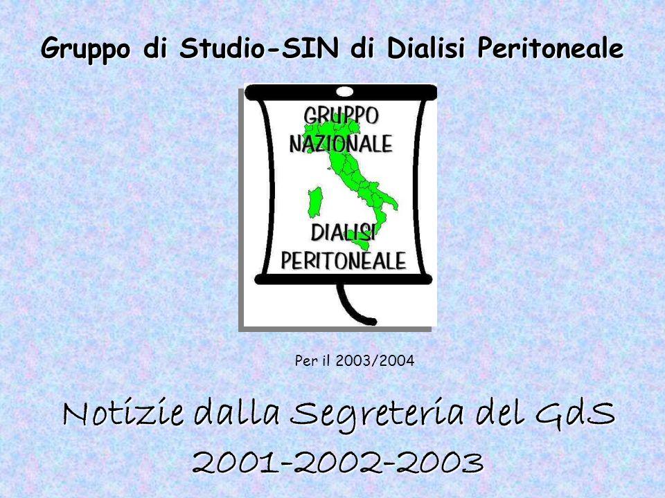Gruppo di Studio-SIN di Dialisi Peritoneale Notizie dalla Segreteria del GdS 2001-2002-2003 Per il 2003/2004