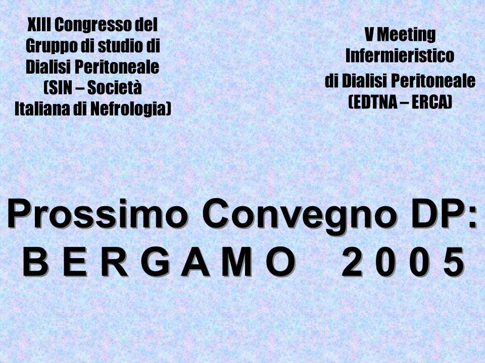 XIII Congresso del Gruppo di studio di Dialisi Peritoneale (SIN – Società Italiana di Nefrologia) V Meeting Infermieristico di Dialisi Peritoneale (ED