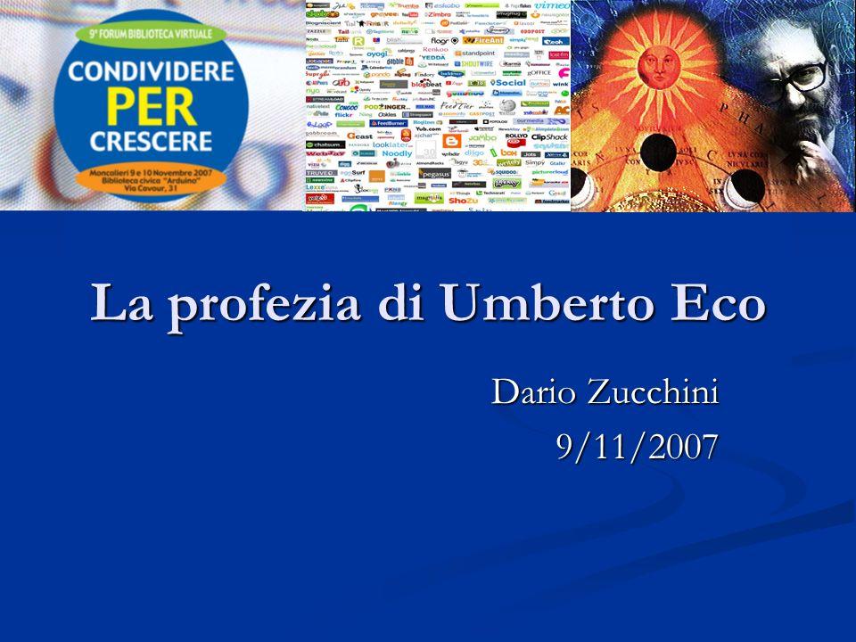 La profezia di Umberto Eco Dario Zucchini 9/11/2007