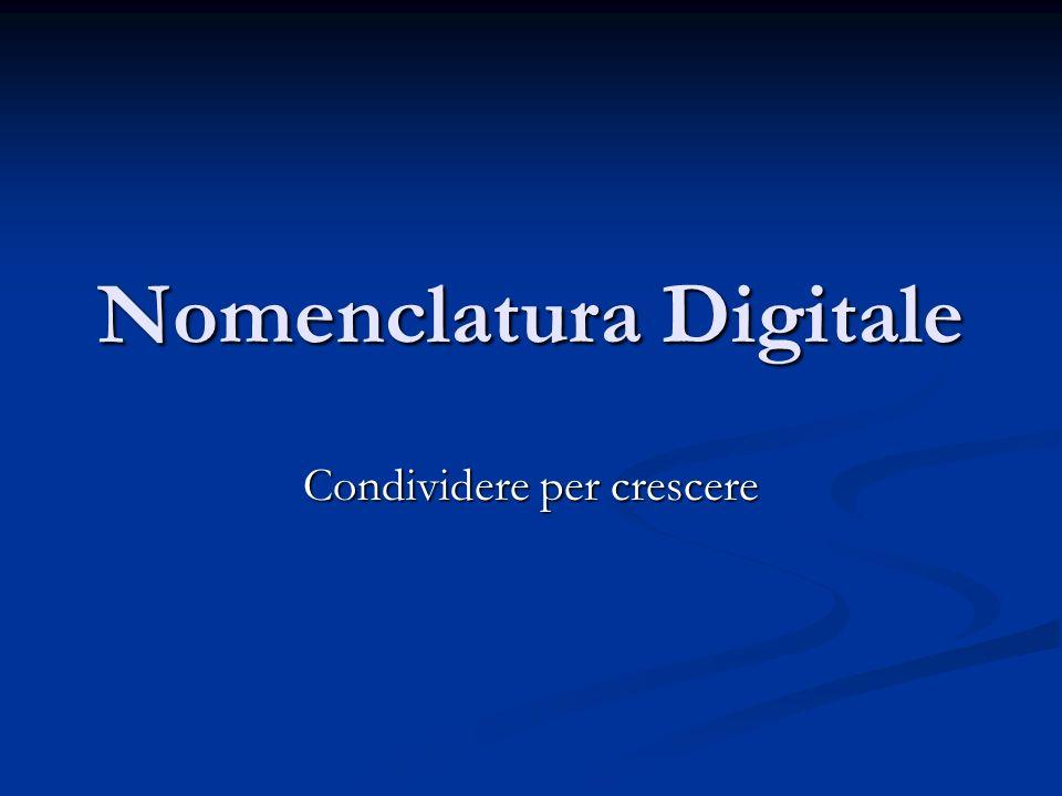 Nomenclatura Digitale Condividere per crescere
