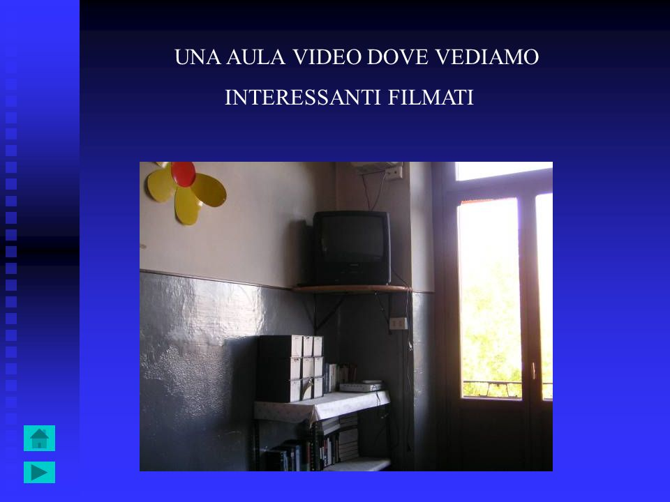 UNA AULA VIDEO DOVE VEDIAMO INTERESSANTI FILMATI