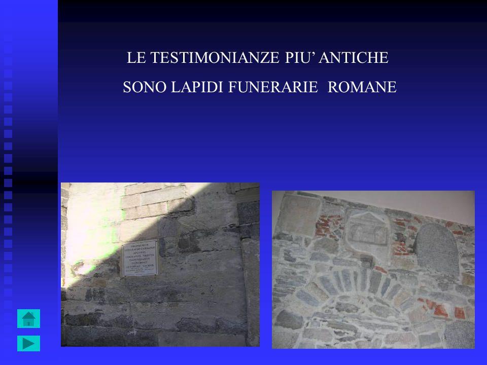 LE TESTIMONIANZE PIU ANTICHE SONO LAPIDI FUNERARIE ROMANE
