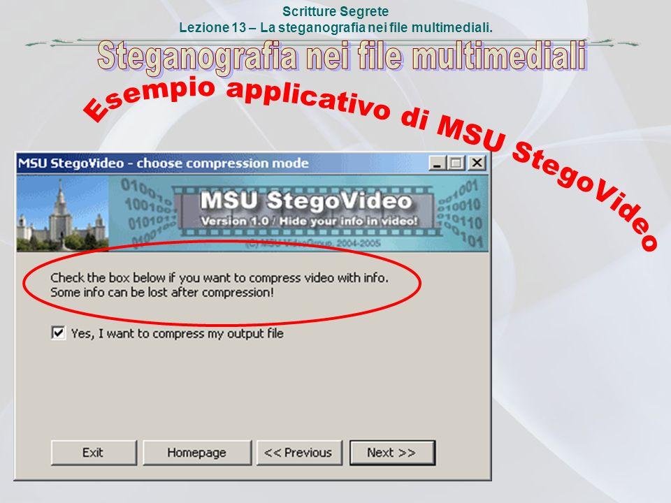 Scritture Segrete Lezione 13 – La steganografia nei file multimediali.