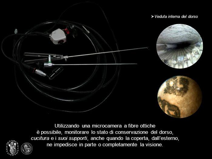 Utilizzando una microcamera a fibre ottiche è possibile, monitorare lo stato di conservazione del dorso, cucitura e i suoi supporti, anche quando la c
