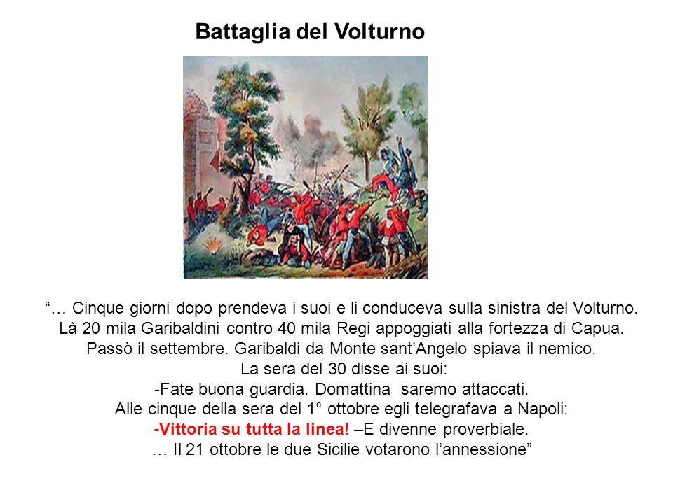 Napoli … I l nome dellEroe era bufera che disperdeva o spazzava dinanzi quellesercito ridotto in frammenti … Garibaldi il 7 settembre entrava a Napoli