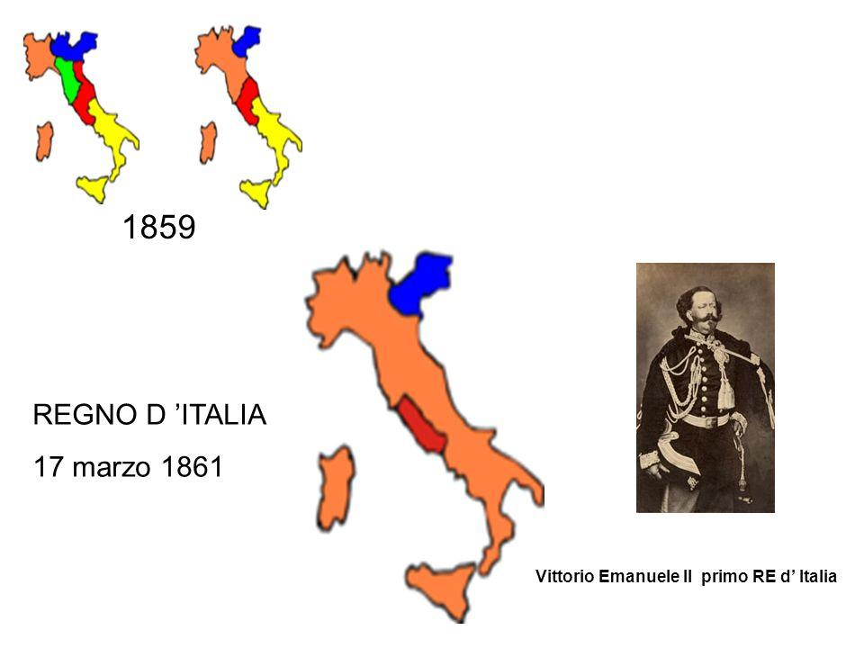 Vittorio Emanuele lI primo RE d Italia 1859 REGNO D ITALIA 17 marzo 1861