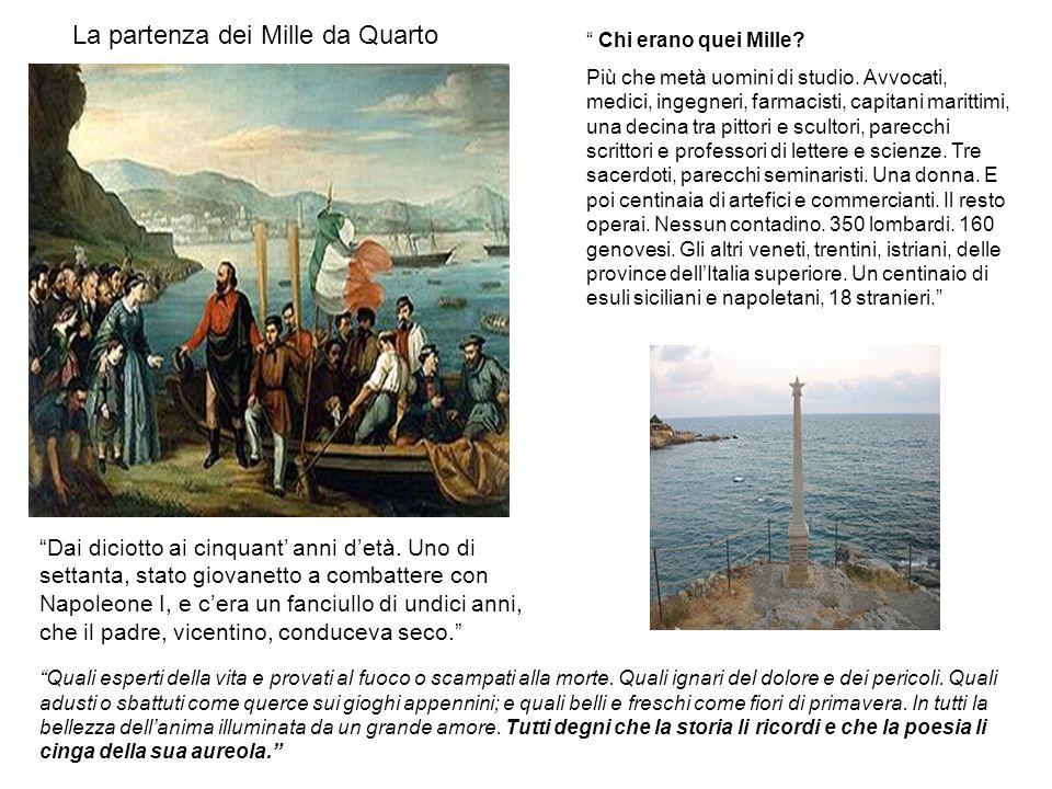 Teano Quarto Marsala Palermo Napoli Milazzo Messina Reggio 6 Maggio 1860 SPEDIZIONE DEI MILLE Un esercito formato da mille volontari partì da Quarto,