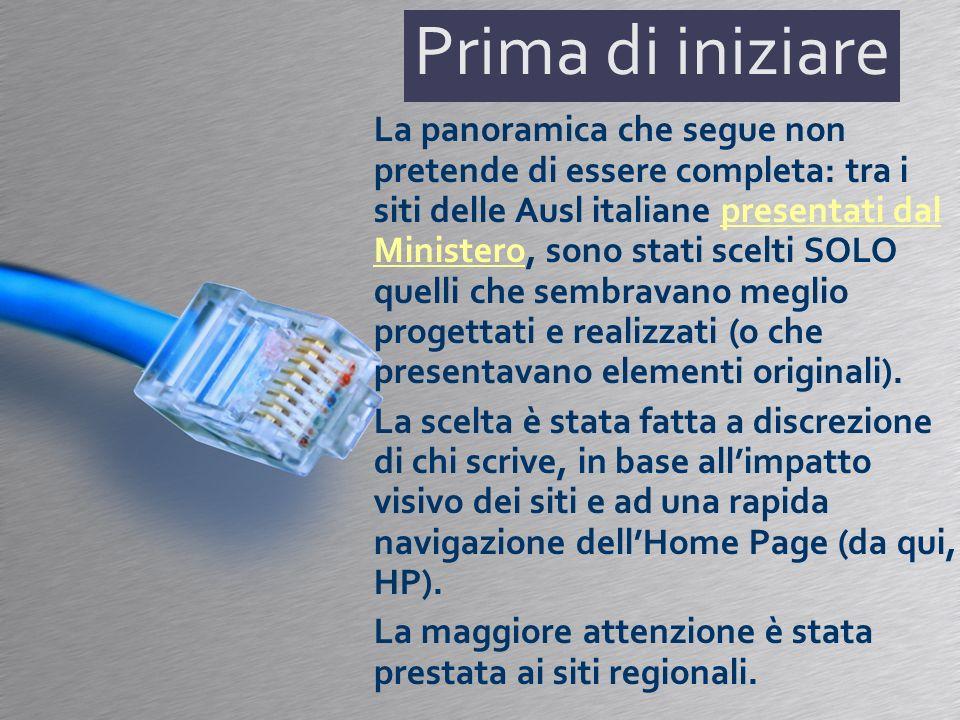 Prima di iniziare La panoramica che segue non pretende di essere completa: tra i siti delle Ausl italiane presentati dal Ministero, sono stati scelti