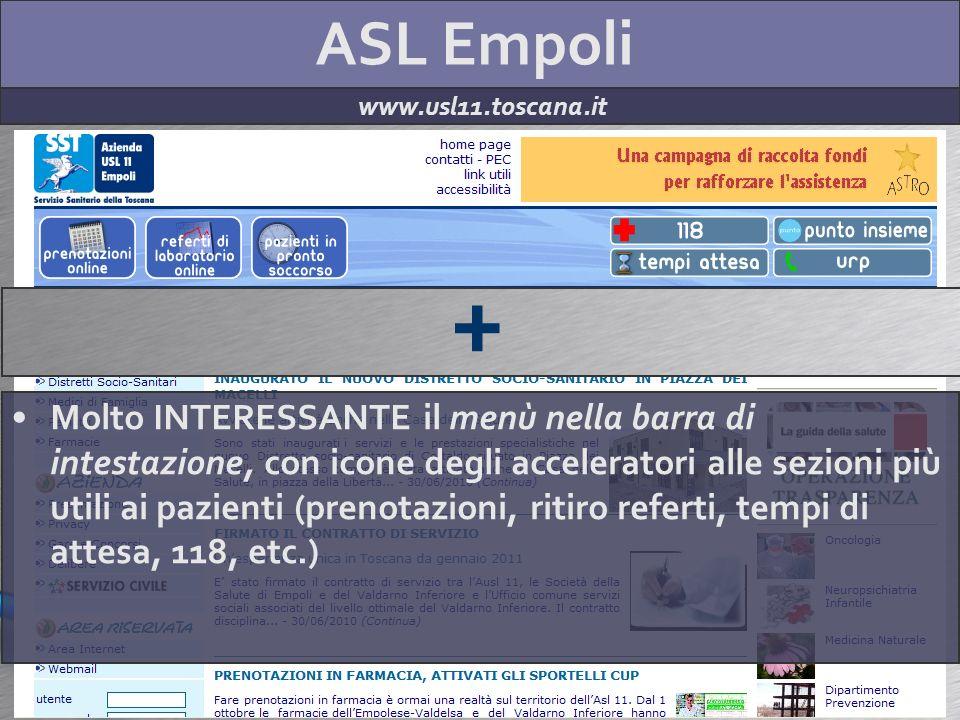 ASL Empoli www.usl11.toscana.it + Molto INTERESSANTE il menù nella barra di intestazione, con icone degli acceleratori alle sezioni più utili ai pazie