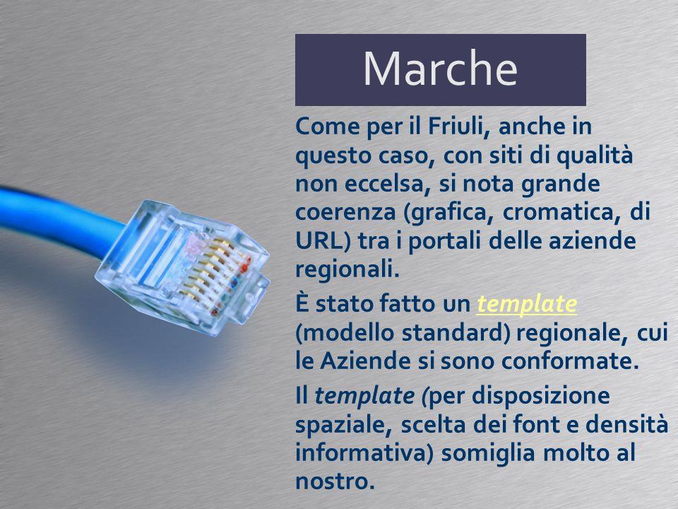 Marche Come per il Friuli, anche in questo caso, con siti di qualità non eccelsa, si nota grande coerenza (grafica, cromatica, di URL) tra i portali d