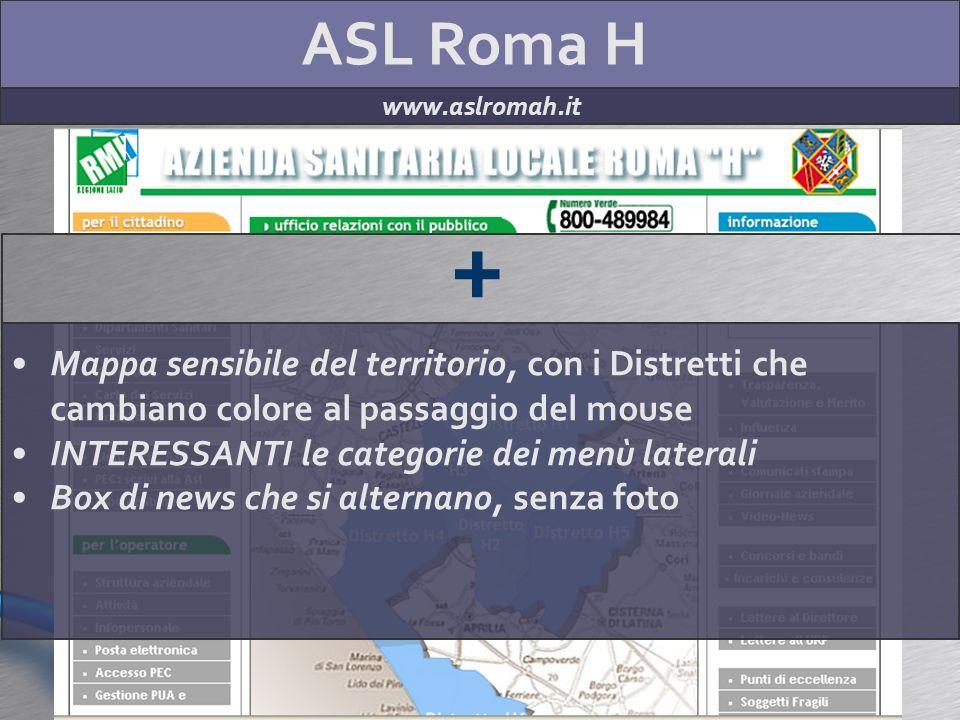 ASL Roma H www.aslromah.it + Mappa sensibile del territorio, con i Distretti che cambiano colore al passaggio del mouse INTERESSANTI le categorie dei