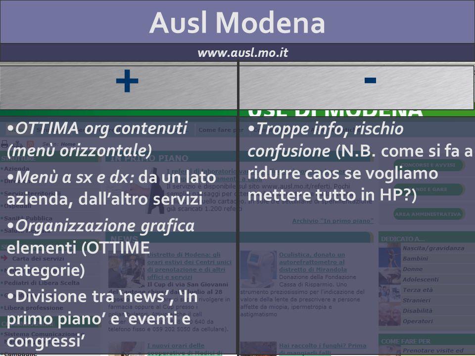 Ausl Modena www.ausl.mo.it + - OTTIMA org contenuti (menù orizzontale) Menù a sx e dx: da un lato azienda, dallaltro servizi Organizzazione grafica el