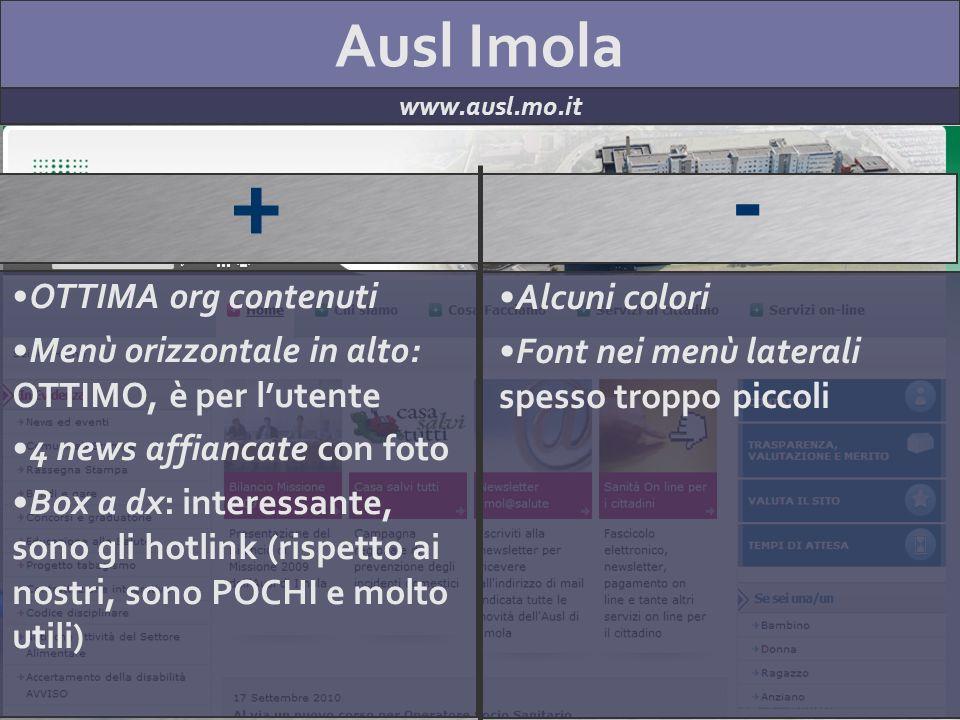 Ausl Imola www.ausl.mo.it + - OTTIMA org contenuti Menù orizzontale in alto: OTTIMO, è per lutente 4 news affiancate con foto Box a dx: interessante,